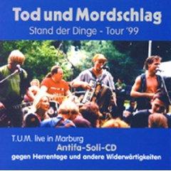 Restbestände der CD von Tod und Mordschlag - Stand der Dinge - Tour '99 (Live in Marburg) bei uns zu kriegen - am besten eine Email schreiben.