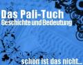 Das Pali-Tuch - Geschichte und Bedeutung